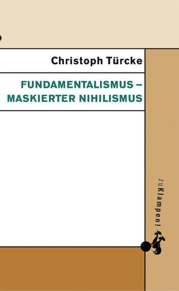 Fundamentalismus - maskierter Nihilismus als Buch