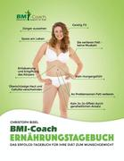 Das BMI-Coach Ernährungstagebuch; Das Erfolgs-Tagebuch für Ihre Diät zum Wunschgewicht