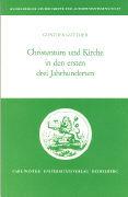Christentum und Kirche in den ersten drei Jahrhunderten als Buch