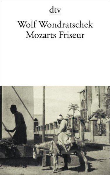 Mozarts Friseur als Taschenbuch von Wolf Wondra...