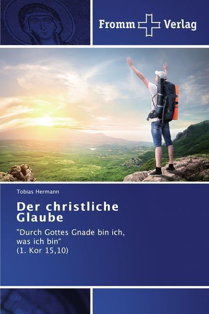 Der christliche Glaube als Buch von Tobias Hermann
