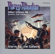 Perry Rhodan Silberedition 44 - Alarm für die Galaxis