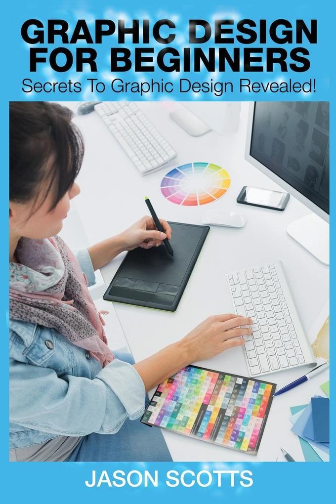 Graphics Design for Beginners als Taschenbuch v...
