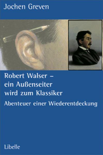 Robert Walser - ein Außenseiter wird zum Klassiker als Buch