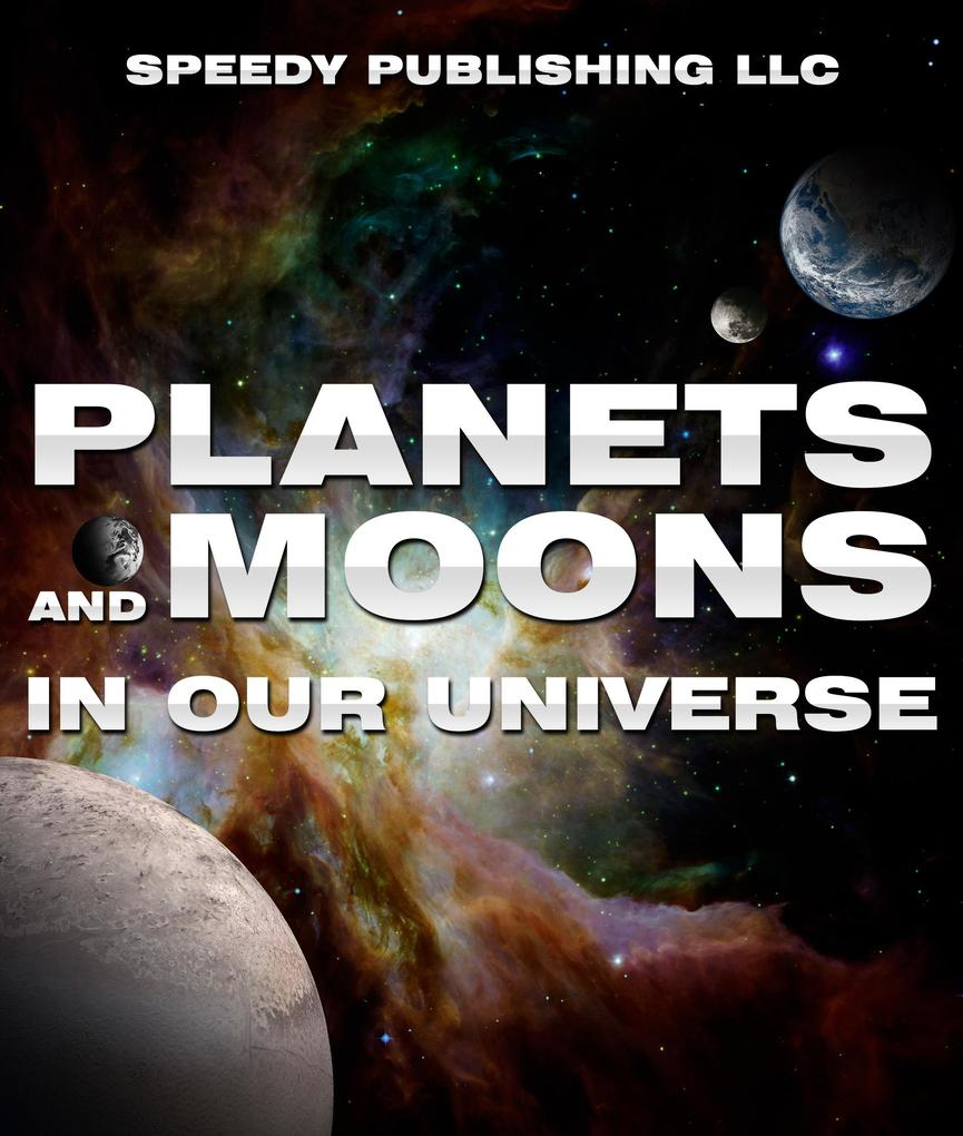 Planets And Moons In Our Universe als eBook Dow...