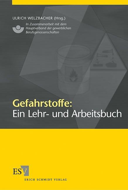 Gefahrstoffe: Ein Lehr- und Arbeitsbuch als Buch