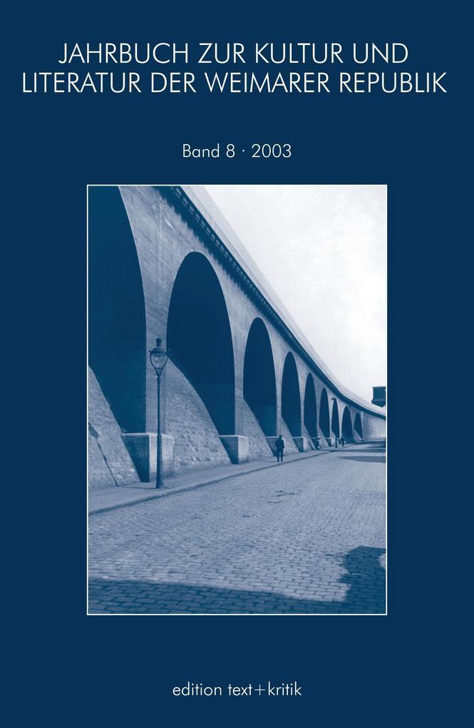 Jahrbuch zur Kultur und Literatur der Weimarer Republik 08/2003 als Buch