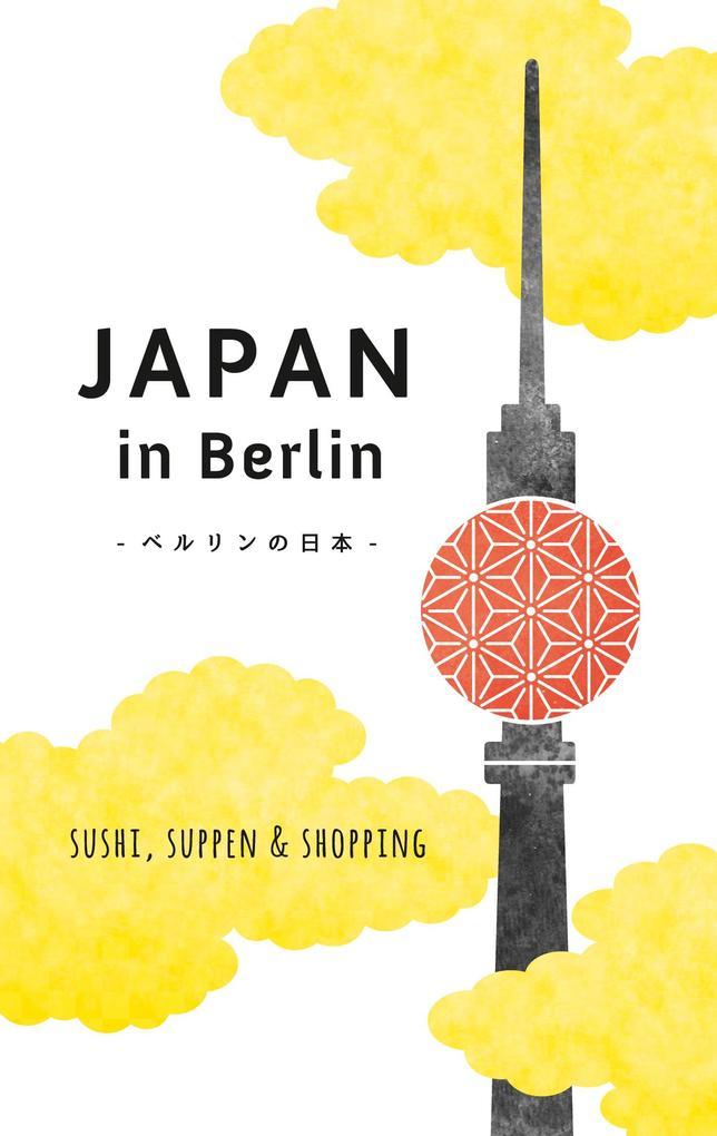 Japan in Berlin als Buch von Axel Schwab