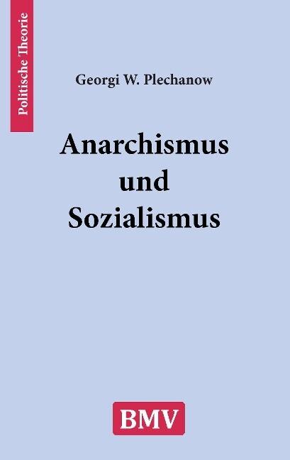 Anarchismus und Sozialismus als Buch von Georgi...
