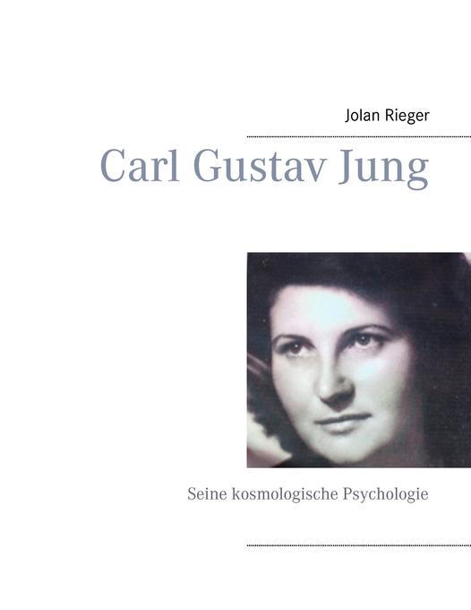 Carl Gustav Jung als Buch von Jolan Rieger
