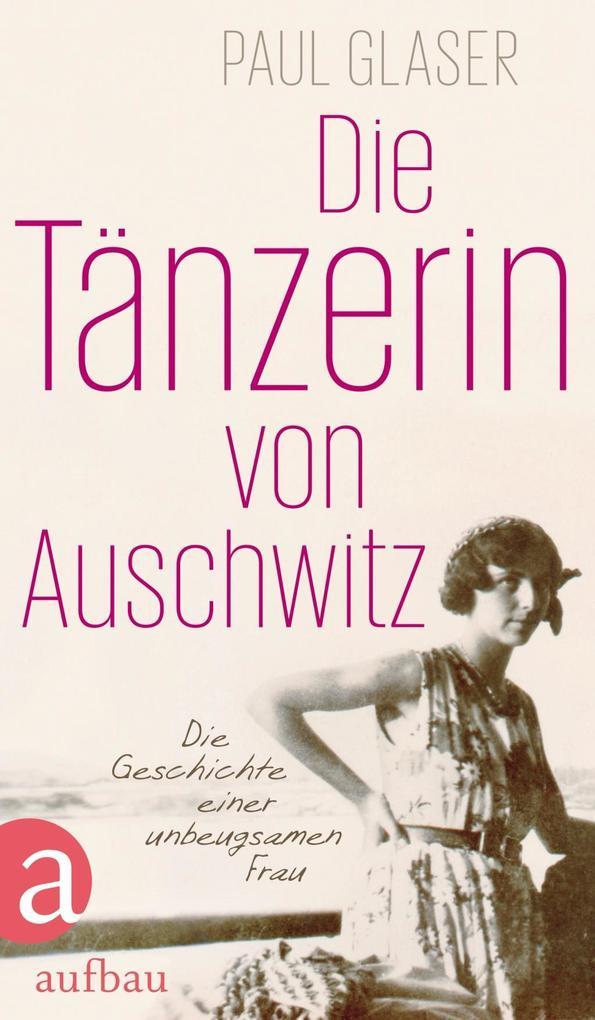 Die Tänzerin von Auschwitz als eBook epub
