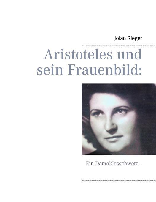Aristoteles und sein Frauenbild: als Buch von J...