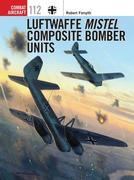 Luftwaffe Mistel Composite Bomber Units