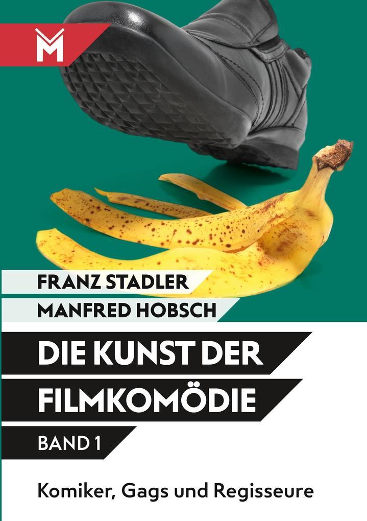 Die Kunst der Filmkomödie - Band 1 als Buch von...