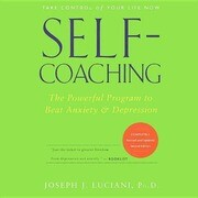 Self-Coaching, Completely Revised and Updated 2nd Edition: The Powerful Program to Beat Anxiety & Depression