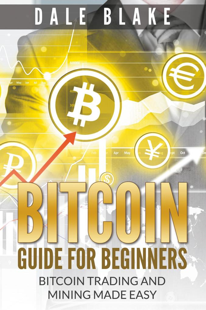 Bitcoin Guide For Beginners als Buch von Dale B...