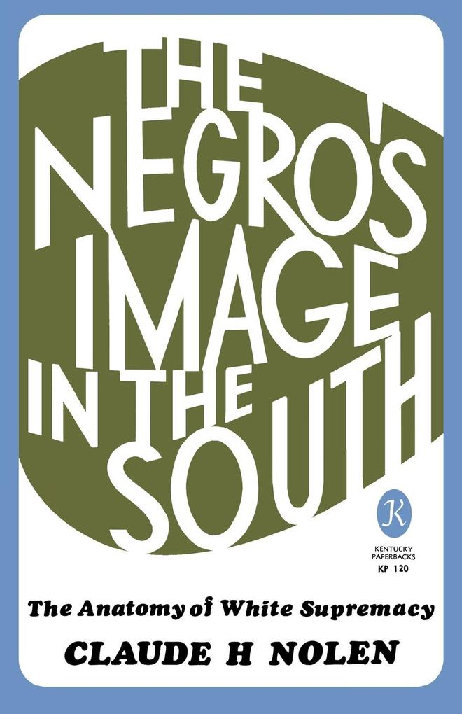 The Negro´s Image in the South als eBook Downlo...