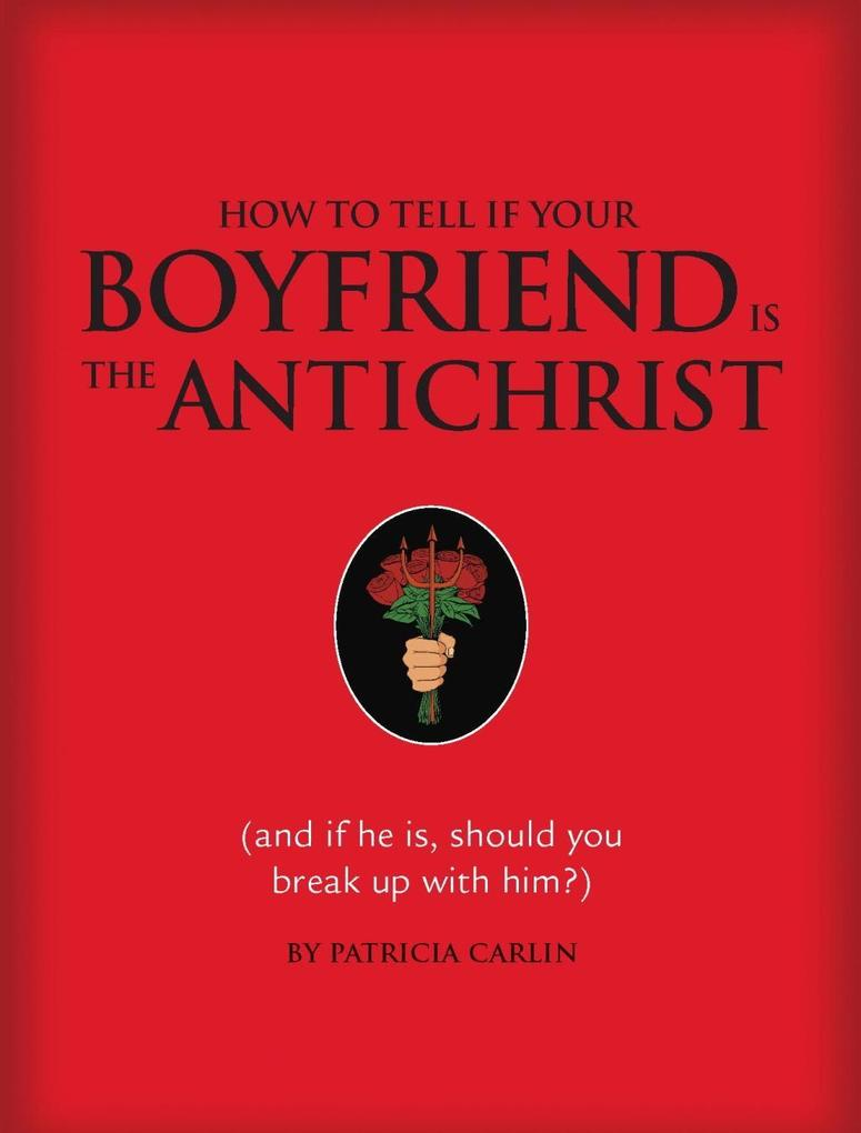 How to Tell if Your Boyfriend Is the Antichrist...