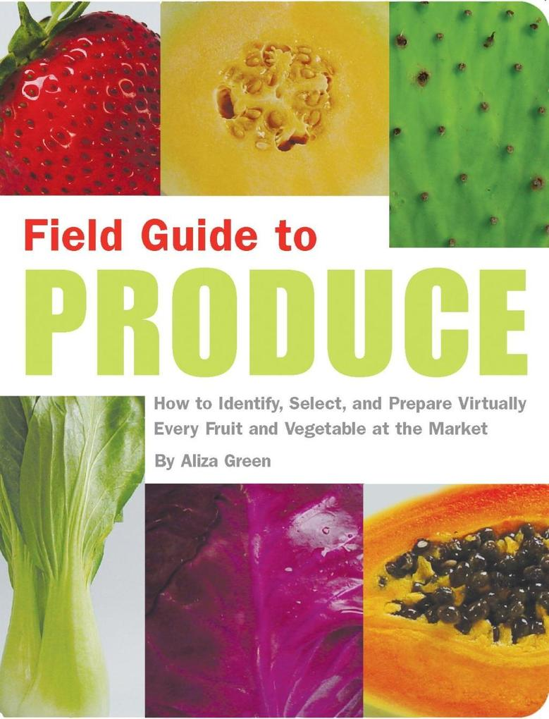 Field Guide to Produce als eBook Download von A...