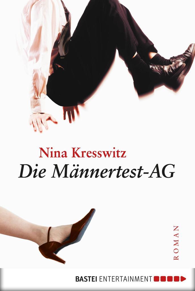 Die Männertest-AG als eBook Download von Nina K...