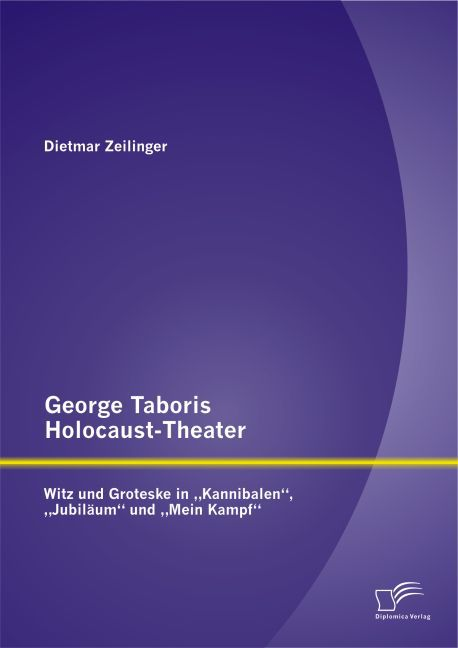 George Taboris Holocaust-Theater: Witz und Grot...