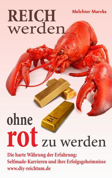 Reich werden, ohne rot zu werden als Buch von M...