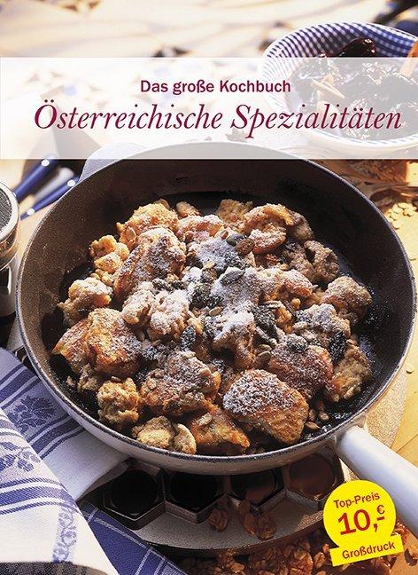 Das große Kochbuch Österreichische Spezialitäte...