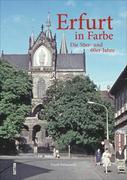 Erfurt in Farbe: Die 50er- und 60er-Jahre