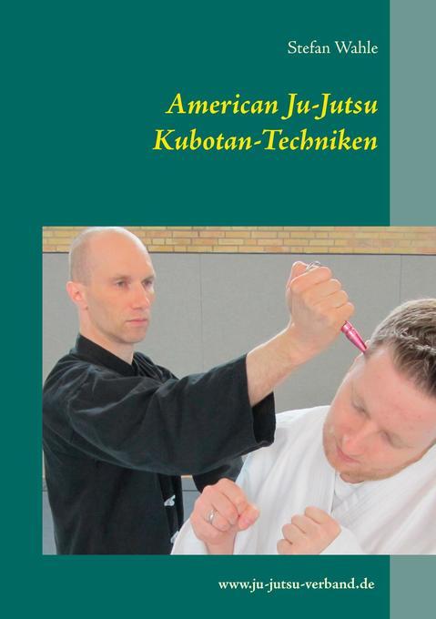 American Ju-Jutsu Kubotan-Techniken als Buch vo...