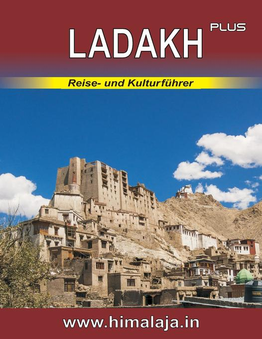 Ladakh plus: Reise- und Kulturführer über Ladak...