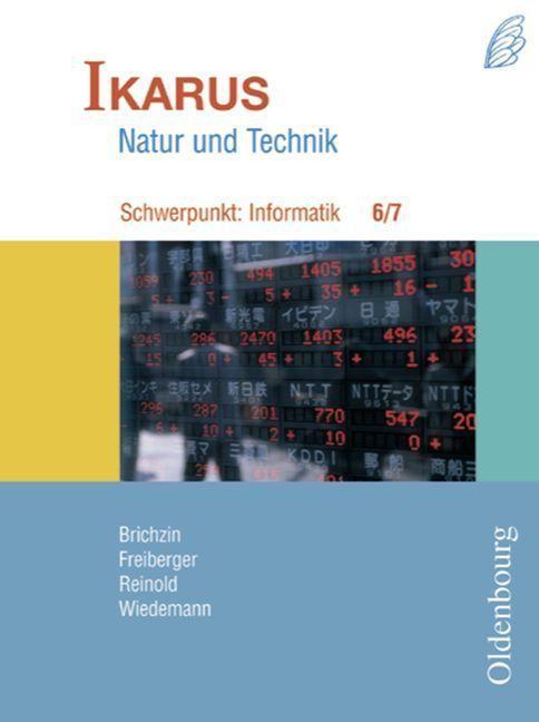 Ikarus. Natur und Technik. Schwerpunkt: Informatik 6/7. Schülerbuch als Buch