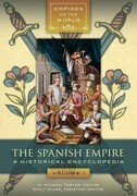 The Spanish Empire [2 Volumes]: A Historical Encyclopedia