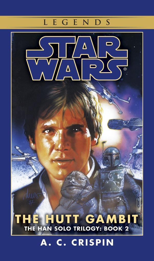 The Hutt Gambit: Star Wars Legends (the Han Solo Trilogy) als Taschenbuch