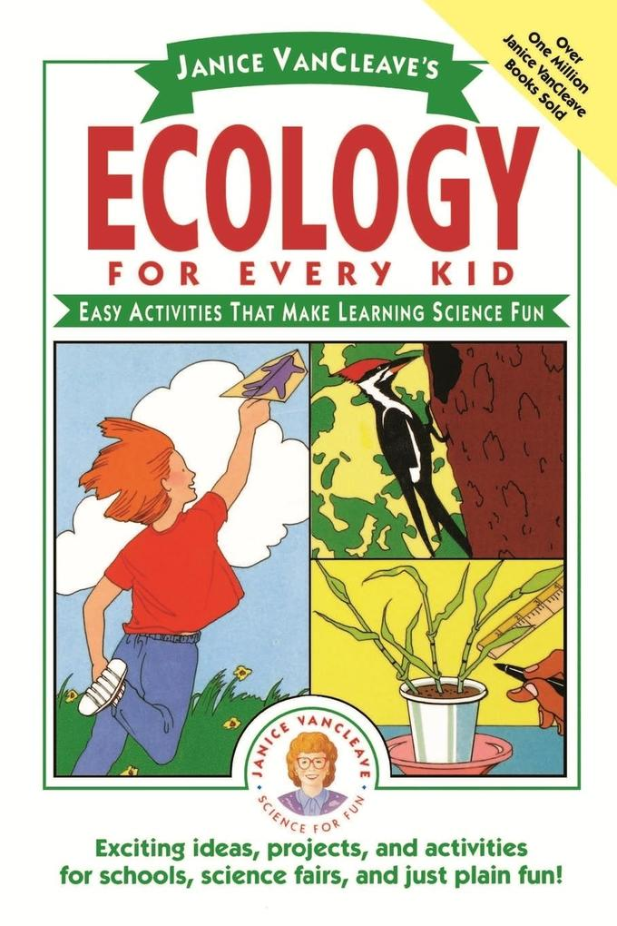 Janice VanCleave's Ecology for Every Kid: Easy Activities That Make Learning Science Fun als Buch