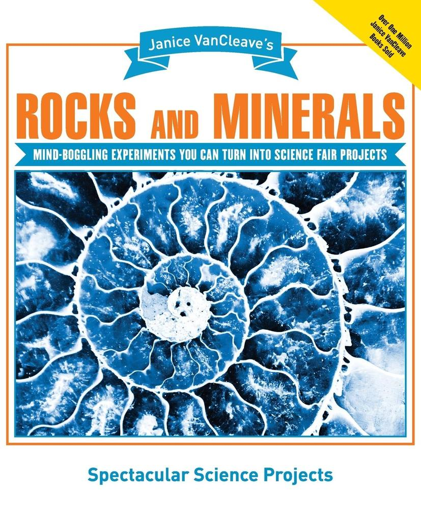 Janice Vancleave's Rocks and Minerals: Mind-Boggling Experiments You Can Turn Into Science Fair Projects als Buch