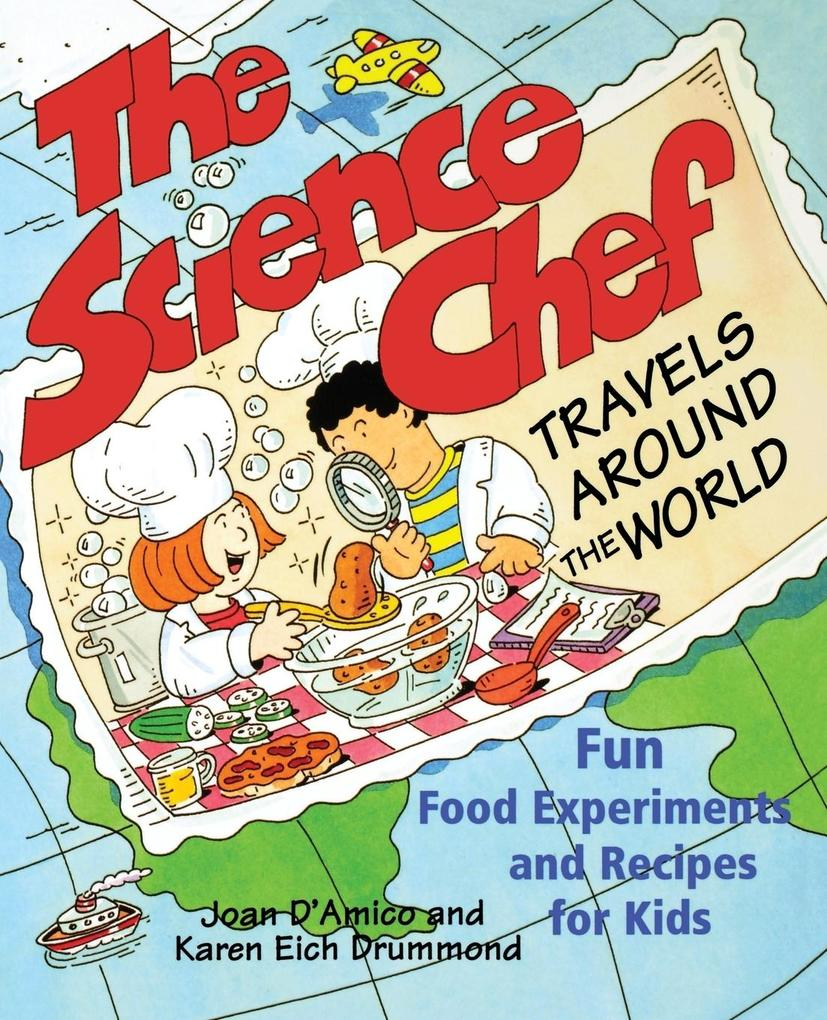 The Science Chef Travels Around the World: Fun Food Experiments and Recipes for Kids als Taschenbuch