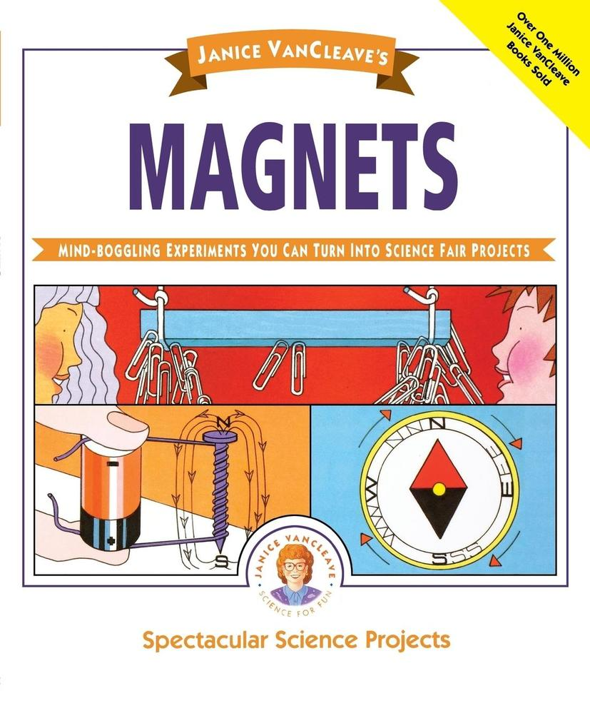 Janice VanCleave's Magnets: Mind-Boggling Experiments You Can Turn Into Science Fair Projects als Taschenbuch