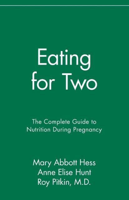 Eating for Two: The Complete Guide to Nutrition During Pregnancy als Taschenbuch