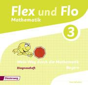 Flex und Flo 3. Diagnoseheft. Bayern