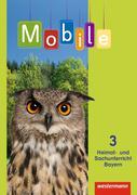 Mobile Heimat- und Sachunterricht 3. Schülerband. Bayern
