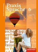 Praxis Sprache 6. Schülerband. Baden-Württemberg