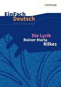 Rilke Gedichte. EinFach Deutsch Unterrichtsmodelle