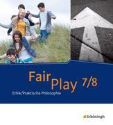 Fair Play 7 / 8. Schülerband- Das neue Lehrwerk Ethik/Praktische Philosophie für differenzierende Schulformen