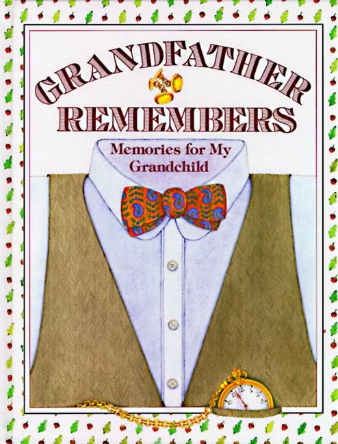 Grandfather Remembers: Memories for My Grandchild als Buch
