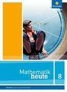 Mathematik heute 8. Schülerband. Realschulbildungsgang. Sachsen
