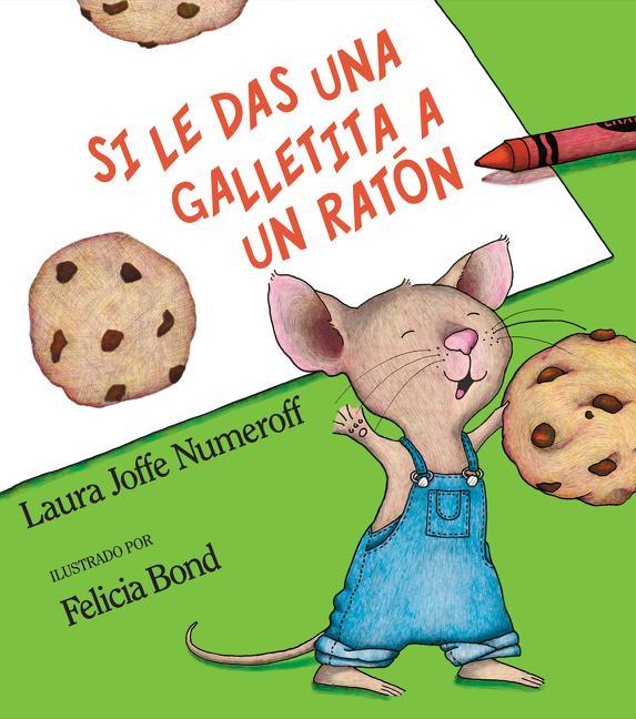 Si Le Das Una Galletita a Un Ratón: If You Give a Mouse a Cookie (Spanish Edition) als Buch (gebunden)