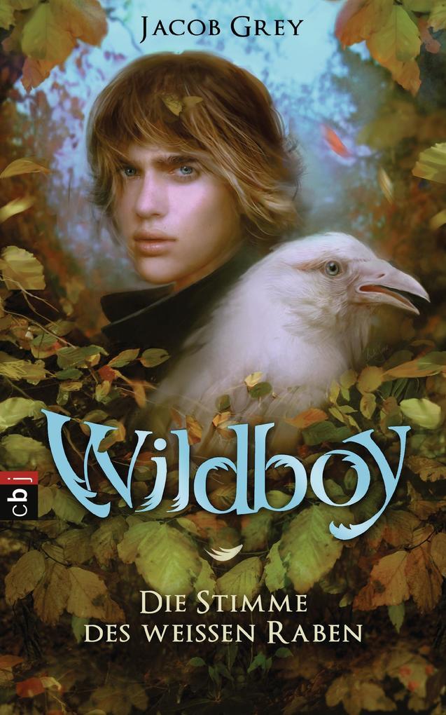 Wildboy - Die Stimme des weißen Raben als eBook...