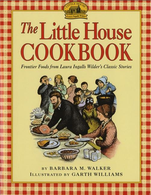 The Little House Cookbook: Frontier Foods from Laura Ingalls Wilder's Classic Stories als Buch