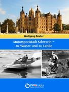 Motorsportstadt Schwerin - zu Wasser und zu Lande