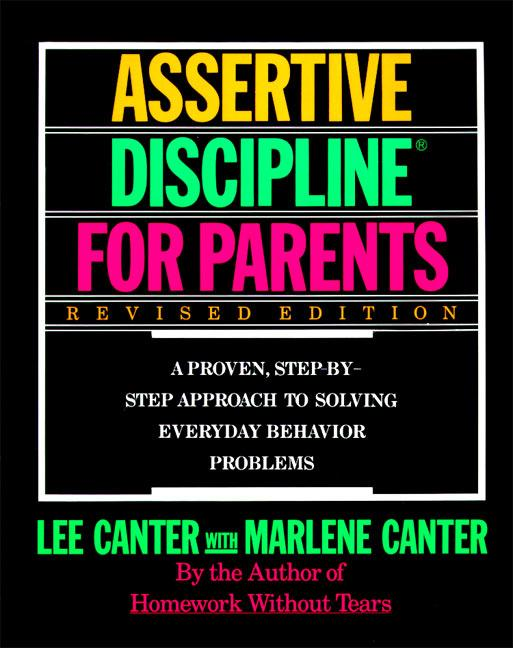 Assertive Discipline for Parents, Revised Edition: A Proven, Step-By-Step Approach to Solvi als Taschenbuch